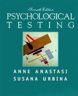Psychological Testing, by Anastasi, 7th Edition 9780023030857