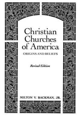 Christian Churches of America: Origins and Beliefs Facsimile 9780023050909