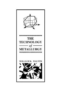 Technology of Metallurgy, by Dalton 9780023269004