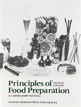 Principles of Food Preparation: A Laboratory Manual, by Freeland-Graves, 2nd Edition 9780023393501