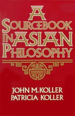 Sourcebook in Asian Philosophy, by Koller 9780023658112