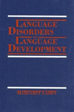 Language Disorders and Language Development, by Lahey 9780023671302