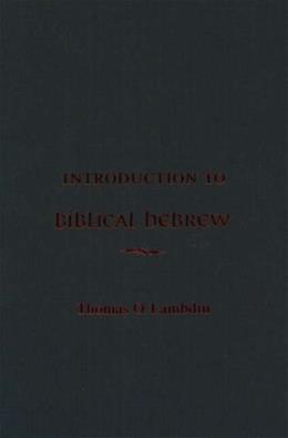 Introduction to Biblical Hebrew, by Lambdin 9780023672507