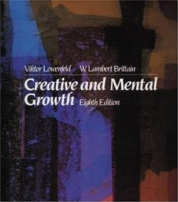 Creative and Mental Growth, by Lowenfeld, 8th Edition 9780023721106