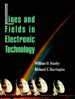 Lines and Fields in Electronic Technology, by Stanley 9780024156549
