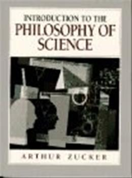 Introduction to the Philosophy of Science, by Zucker 9780024321046
