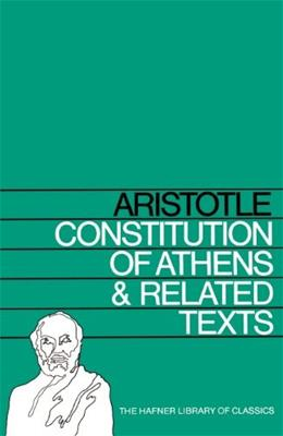 Constitution of Athens and Related Texts (Hafner Library of Classics) 96 9780028404202