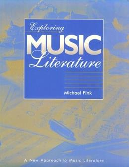 Exploring Music Literature: Text and Anthology, by Fink, 2 BOOK SET PKG 9780028648446