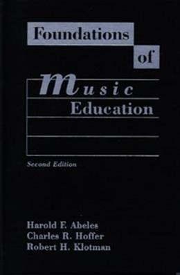 Foundations of Music Education, by Abeles, 2nd Edition 9780028700113