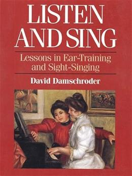 Listen and Sing: Lessons in Ear-Training and Sight Singing, by Damschroder 9780028706658