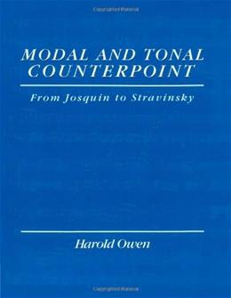 Modal and Tonal Counterpoint: From Josquin to Stravinsky, by Owen 9780028721453