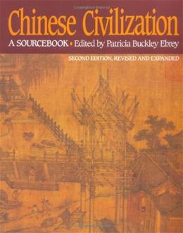 Chinese Civilization: A Sourcebook, by Ebrey, 2nd Revised and Expanded Edition 9780029087527