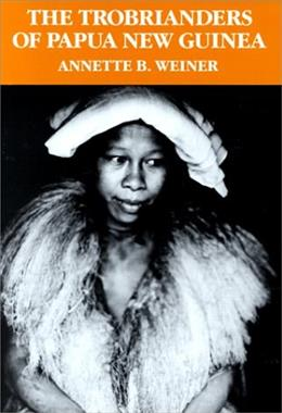 The Trobrianders of Papua New Guinea (Case Studies in Cultural Anthropology) 9780030119194