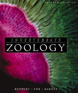 Invertebrate Zoology: A Functional Evolutionary Approach, by Ruppert, 7th Edition 9780030259821