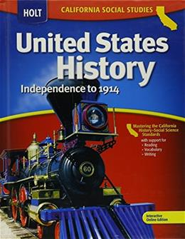 United States History: Independance to 1914, by Deverell, CALIFORNIA EDITION, Grade 8 9780030412288