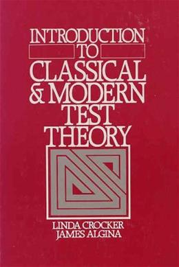 Introduction to Classical and Modern Test Theory, by Crocker 9780030616341