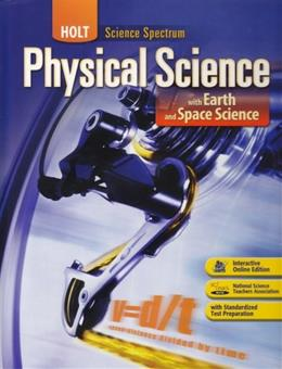 Science Spectrum: Physical Science with Earth and Space Science, by Harcourt, Grades 9-12 9780030672132
