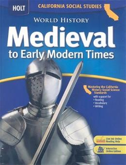 World History Medieval to Early Modern Times, by Burstein, CALIFORNIA EDITION 9780030733994
