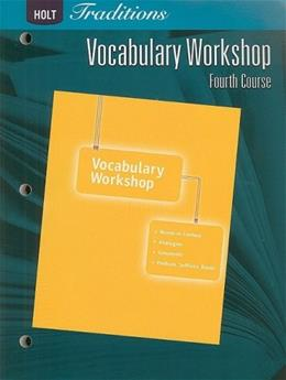 Holt Traditions Vocabulary Workshop, by Rheinhart And Winston Holt, Grade 10, 4th Course 9780030993596