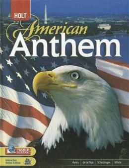 Holt American Anthem, by Ayers, Grades 9-12 9780030994555