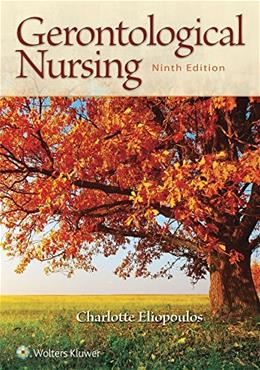Gerontological Nursing, by Eliopoulos, 9th Edition 9780060000387