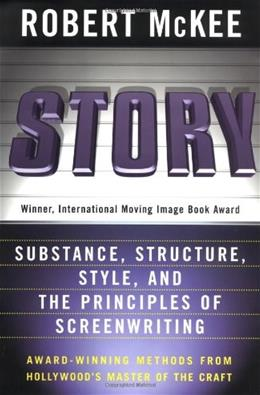 Story: Substance, Structure, Style, and the Principles of Screenwriting, by McKee 9780060391683