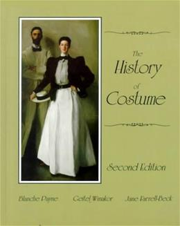 History of Costume: From Ancient Mesopotamia Through the 20th Century, by Payne, 2nd Edition 9780060471415