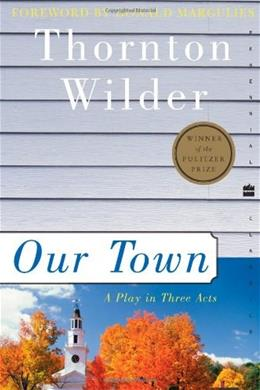 Our Town: A Play in 3 Acts, by Wilder 9780060512637