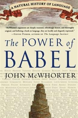 Power of Babel: A Natural History of Language, by McWhorter 9780060520854