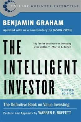 Intelligent Investor: The Definitive Book on Value Investing. A Book of Practical Counsel, by Graham, Revised Edition 9780060555665