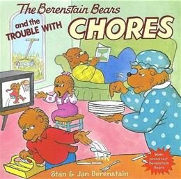 The Berenstain Bears and the Trouble with Chores First Edit 9780060573829