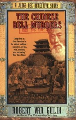 Chinese Bell Murders: A Judge Dee Detective Story,  by Gulik 9780060728885