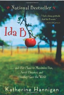 Ida B and Her Plans to Maximize Fun, Avoid Disaster, and Possibly Save the World, by Hannigan 9780060730260