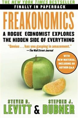 Freakonomics: A Rogue Economist Explores the Hidden Side of Everything, by Levitt 9780060731335