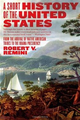 Short History of the United States, by Remini 9780060831455