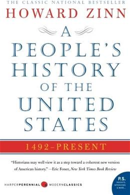 Peoples History of the United States: 1492 to Present, by Zinn 9780060838652