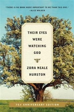 Their Eyes Were Watching God, by Hurston 9780060838676