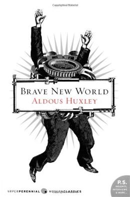 Brave New World, by Huxley, Reprint Edition 9780060850524