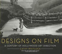 Designs on Film: A Century of Hollywood Art Direction, by Whitlock 9780060881221