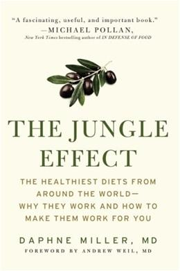 The Jungle Effect: Healthiest Diets from Around the World--Why They Work and How to Make Them Work for You Reprint 9780060886233