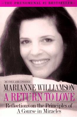 Return to Love: Reflections on the Principles of a Course in Miracles, by Williamson 9780060923419