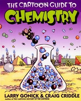 Cartoon Guide to Chemistry, by Gonick 9780060936778
