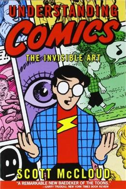 Understanding Comics: The Invisible Art, by McCloud 9780060976255