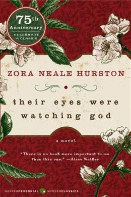 Their Eyes Were Watching God, by Hurston 9780061120060