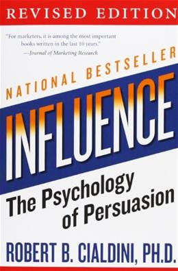 Influence: The Psychology of Persuasion, by Cialdini 9780061241895