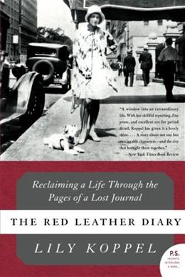 Red Leather Diary: Reclaiming a Life Through the Pages of a Lost Journal, by Koppel 9780061256783