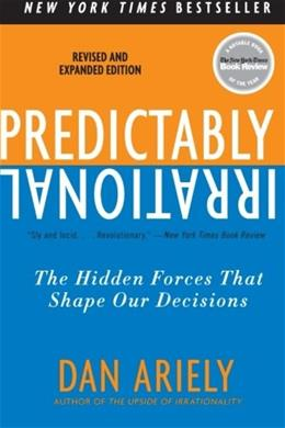 Predictably Irrational: The Hidden Forces that Shape Our Decisions, by Ariely 9780061353246