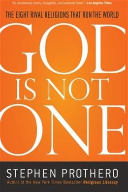 God is Not 1: The 8 Rival Religions That Run the World, by Prothero 9780061571282