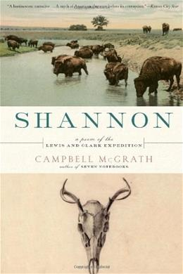 Shannon: A Poem of the Lewis and Clark Expedition, by McGrath 9780061661303