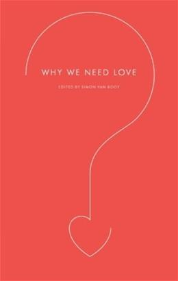 Why We Need Love (Harperperennial Modern Thought) 1 Original 9780061845543